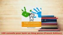 PDF  100 conseils pour tenir un blog perso French Edition Free Books