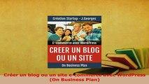 PDF  Créer un blog ou un site ecommerce avec WordPress On Business Plan Free Books