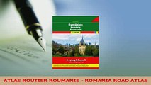 PDF  ATLAS ROUTIER ROUMANIE  ROMANIA ROAD ATLAS Read Online