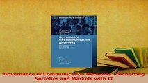 PDF  Governance of Communication Networks Connecting Societies and Markets with IT  EBook