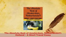 PDF  The Absolute Best of Amsterdam Netherlands Holland  A Short Travel Essay Download Online