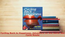 PDF  Cycling Back to Happiness Adventure on the North Sea Cycle Route Read Online