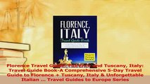 PDF  Florence Travel Guide Florence and Tuscany Italy Travel Guide BookA Comprehensive 5Day Download Full Ebook