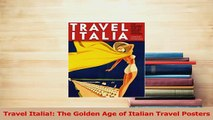 PDF  Travel Italia The Golden Age of Italian Travel Posters Download Full Ebook