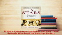 PDF  15 Stars Eisenhower MacArthur Marshall Three Generals Who Saved the American Century Read Online