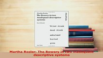 Download  Martha Rosler The Bowery in two inadequate descriptive systems PDF Full Ebook
