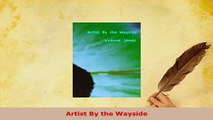 Download  Artist By the Wayside PDF Book Free