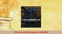 PDF  The Art of Warhammer 40000 Read Online