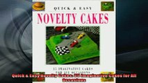 FREE DOWNLOAD  Quick  Easy Novelty Cakes 35 Imaginative Cakes for All Occasions  DOWNLOAD ONLINE