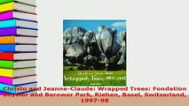 Download  Christo and JeanneClaude Wrapped Trees Fondation Beyeler and Berower Park Riehen Basel PDF Full Ebook