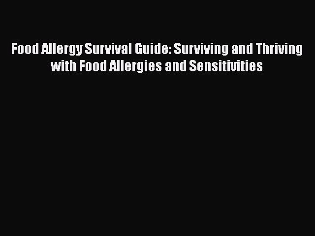 Ebook Food Allergy Survival Guide: Surviving and Thriving with Food Allergies and Sensitivities