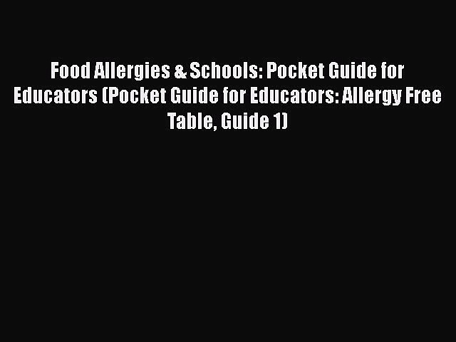 Book Food Allergies & Schools: Pocket Guide for Educators (Pocket Guide for Educators: Allergy