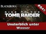 RISE OF THE TOMB RAIDER #049 - Unsterblich unter Wasser | Let's Play Rise Of The Tomb Raider