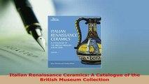 Download  Italian Renaissance Ceramics A Catalogue of the British Museum Collection PDF Full Ebook