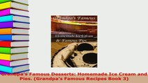 Download  Grandpas Famous Desserts Homemade Ice Cream and Pies Grandpas Famous Recipes Book 3 Read Online