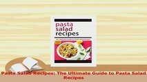 Download  Pasta Salad Recipes The Ultimate Guide to Pasta Salad Recipes Download Online