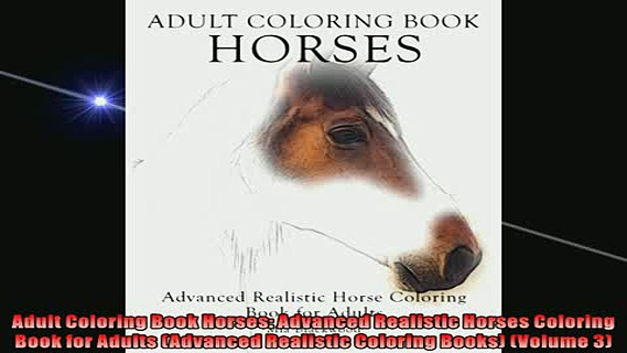 FREE DOWNLOAD  Adult Coloring Book Horses Advanced Realistic Horses Coloring Book for Adults Advanced  DOWNLOAD ONLINE