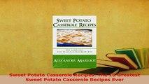 PDF  Sweet Potato Casserole Recipes The 10 Greatest Sweet Potato Casserole Recipes Ever Download Online
