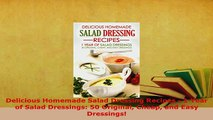 PDF  Delicious Homemade Salad Dressing Recipes  1 Year of Salad Dressings 50 Original Cheap PDF Full Ebook