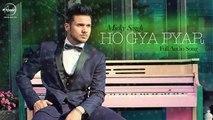 Ho Gaya Pyar ( Full Audio Song ) - Mickey Singh Ft Dj Ice & 2NYCE - Punjabi Song
