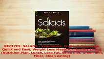 Download  RECIPES SALADS  Vegetables Fruits  Dressings Quick and Easy Weight Loss Meals for Read Online