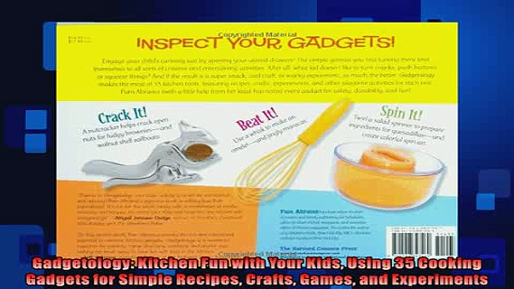 FREE PDF  Gadgetology Kitchen Fun with Your Kids Using 35 Cooking Gadgets for Simple Recipes Crafts  DOWNLOAD ONLINE