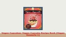 Download  Vegan Cupcakes Vegan Cupcake Recipe Book Vegan Desserts 1 PDF Online