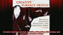 FREE PDF  Creative Surface Design Painting Stamping Stenciling and Embossing Fabric  More READ ONLINE