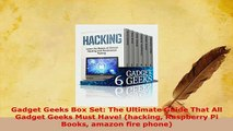 PDF  Gadget Geeks Box Set The Ultimate Guide That All Gadget Geeks Must Have hacking Free Books