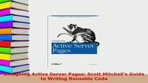 PDF  Designing Active Server Pages Scott Mitchells Guide to Writing Reusable Code  EBook