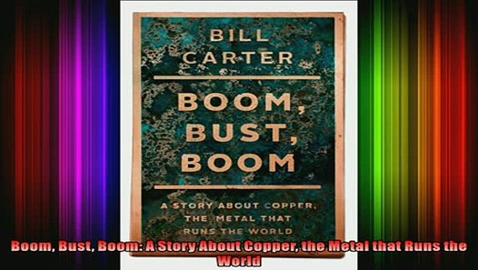 Boom Boom: A Story About Copper Bust the Metal that Runs the World