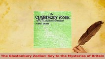 PDF  The Glastonbury Zodiac Key to the Mysteries of Britain Free Books