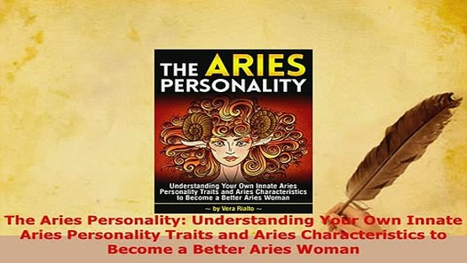 PDF The Aries Personality Understanding Your Own Innate Aries Personality  Traits and Aries Read Online
