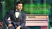 Ho Gaya Pyar - Full Audio Song HD - Mickey Singh Ft Dj Ice & 2NYCE - Latest Punjabi Songs - Songs HD