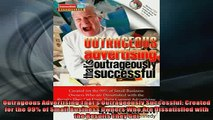 READ book  Outrageous Advertising Thats Outrageously Successful Created for the 99 of Small  BOOK ONLINE