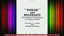 READ Ebooks FREE  Power and Restraint The Moral Dimension of Police Work Full Free