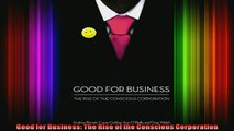 READ book  Good for Business The Rise of the Conscious Corporation Free Online