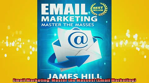 FREE PDF  Email Marketing Master the Masses Email Marketing  FREE BOOOK ONLINE
