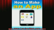 EBOOK ONLINE  How to Make an App App Millions Now Book 1  DOWNLOAD ONLINE