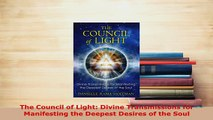 PDF  The Council of Light Divine Transmissions for Manifesting the Deepest Desires of the Soul Free Books