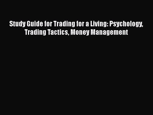 [Read book] Study Guide for Trading for a Living: Psychology Trading Tactics Money Management