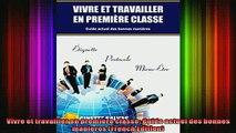 READ book  Vivre et travailler en première classe Guide actuel des bonnes manieres French Edition Full Free