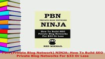 PDF  PBN Private Blog Network NINJA How To Build SEO Private Blog Networks For 33 Or Less  Read Online