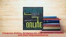 Download  Congress Online Bridging the Gap Between Citizens and their Representatives  Read Online
