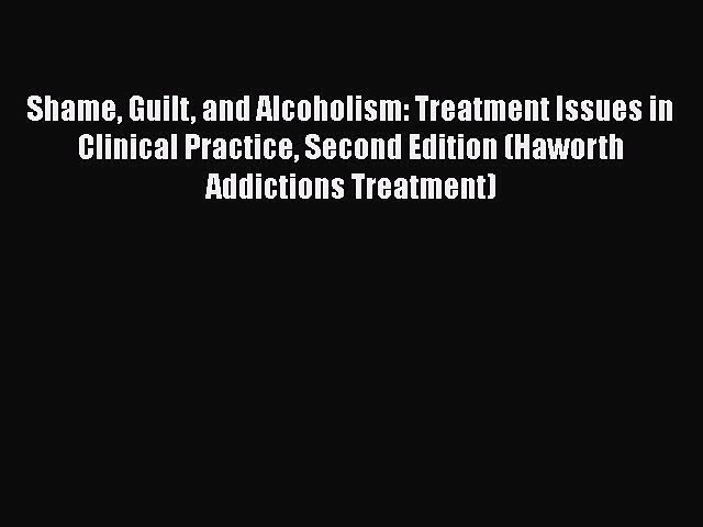 [Read book] Shame Guilt and Alcoholism: Treatment Issues in Clinical Practice Second Edition