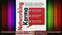 READ book  Networking Karma How Todays Cutting Edge Networking Trends Can Help You Connect and Online Free