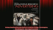 FREE DOWNLOAD  Using Qualitative Research in Advertising Strategies Techniques and Applications  BOOK ONLINE