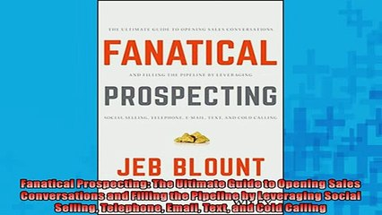 Free Pdf Downlaod Fanatical Prospecting The Ultimate Guide To Opening Sales Conversations And Filling The Free Boook Online Video Dailymotion