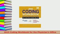 Download  2015 Coding Workbook for the Physicians Office Free Books