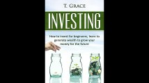 Investing Learn How To Invest For Beginners Learn To Generate Wealth And Grow Your Money For The Future Investing